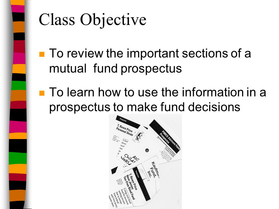 How to Purchase Shares n Method(s) of Purchase –Online, by check, by exchange, through a broker/sales agent n Price of Purchase –NAV or NAV plus a sales load –Price breaks for large purchases n Minimum Purchase Amounts –Minimum initial deposit and later deposits –Minimums for IRAs and automatic purchase plans