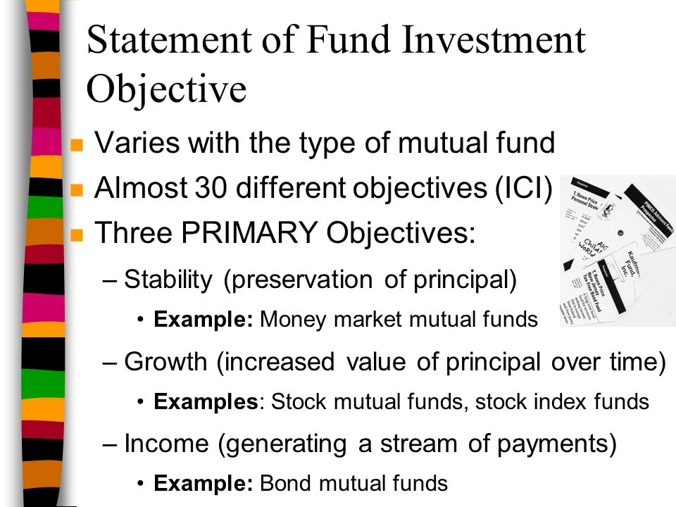 Example of a Mutual Fund Objective The fund invests with the objective of capital growth.