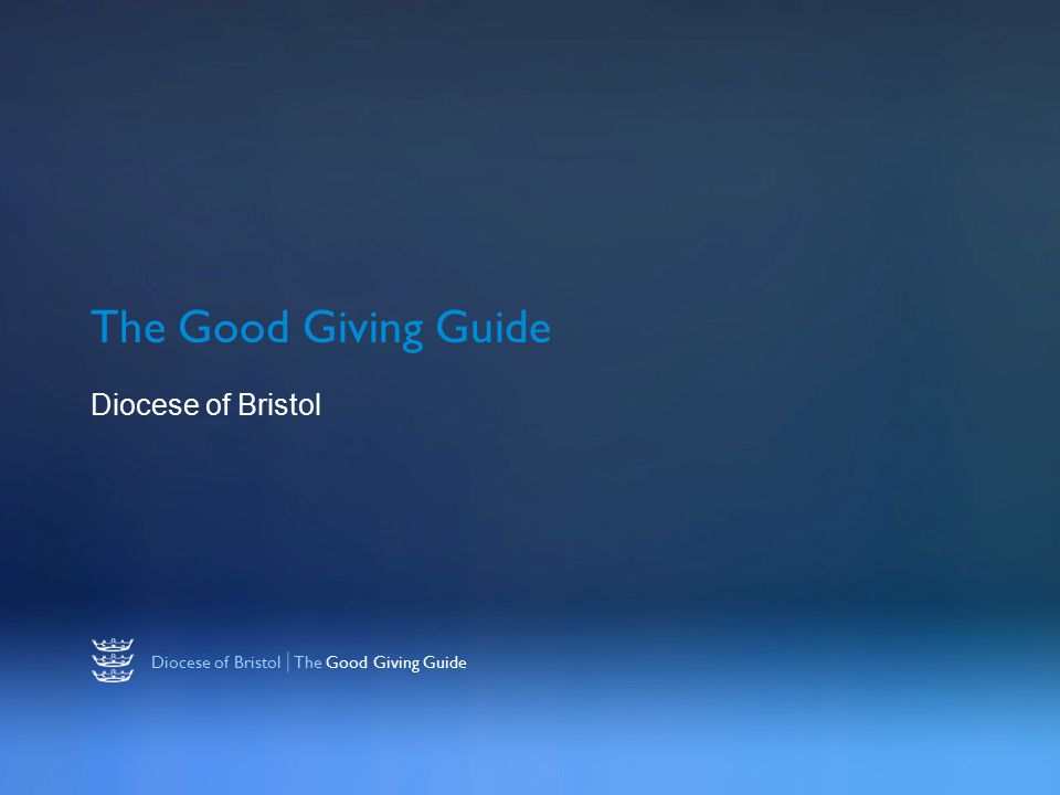 Diocese of Bristol | The Good Giving Guide The Good Giving Guide Diocese of Bristol