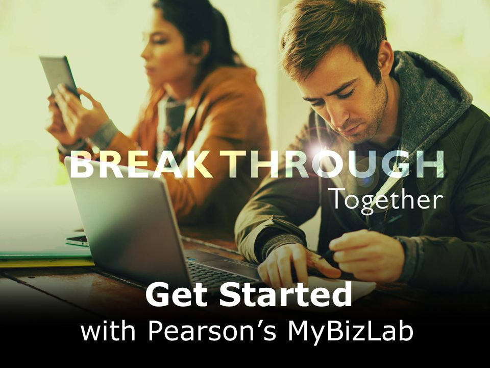 Get Started with Pearson's MyBizLab
