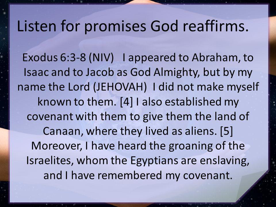 Listen for promises God reaffirms.