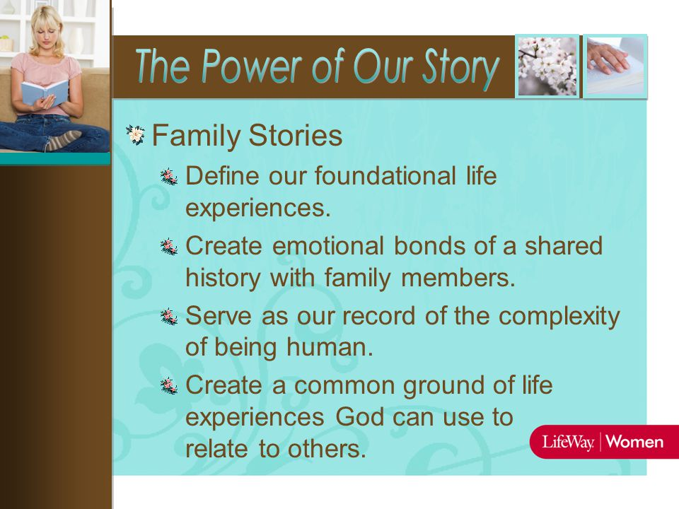 Family Stories Define our foundational life experiences.