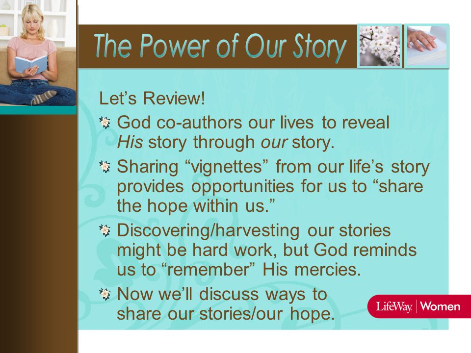 Let's Review. God co-authors our lives to reveal His story through our story.