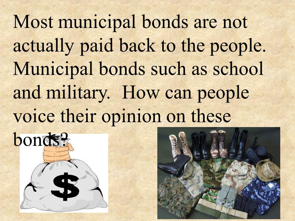 Most municipal bonds are not actually paid back to the people.