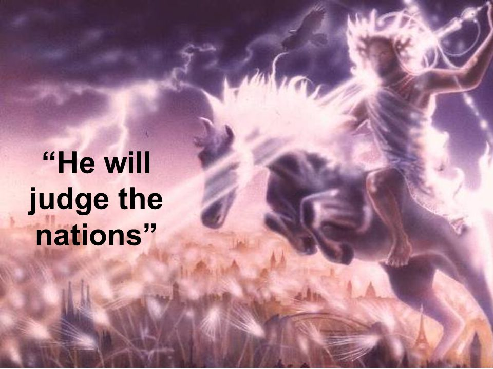 He will judge the nations