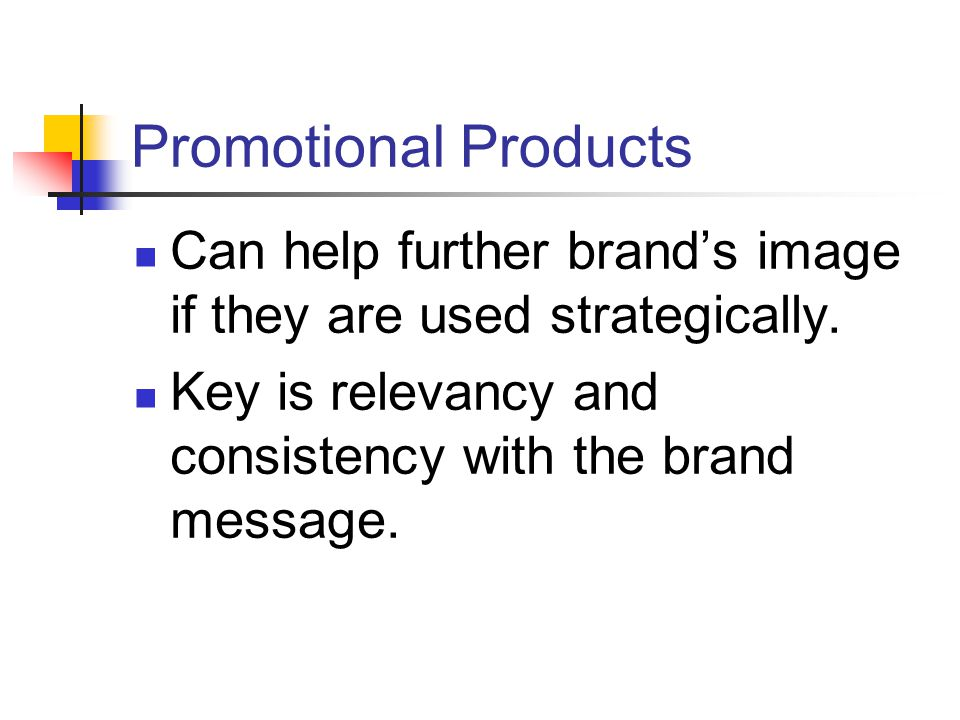 Promotional Products Can help further brand's image if they are used strategically.