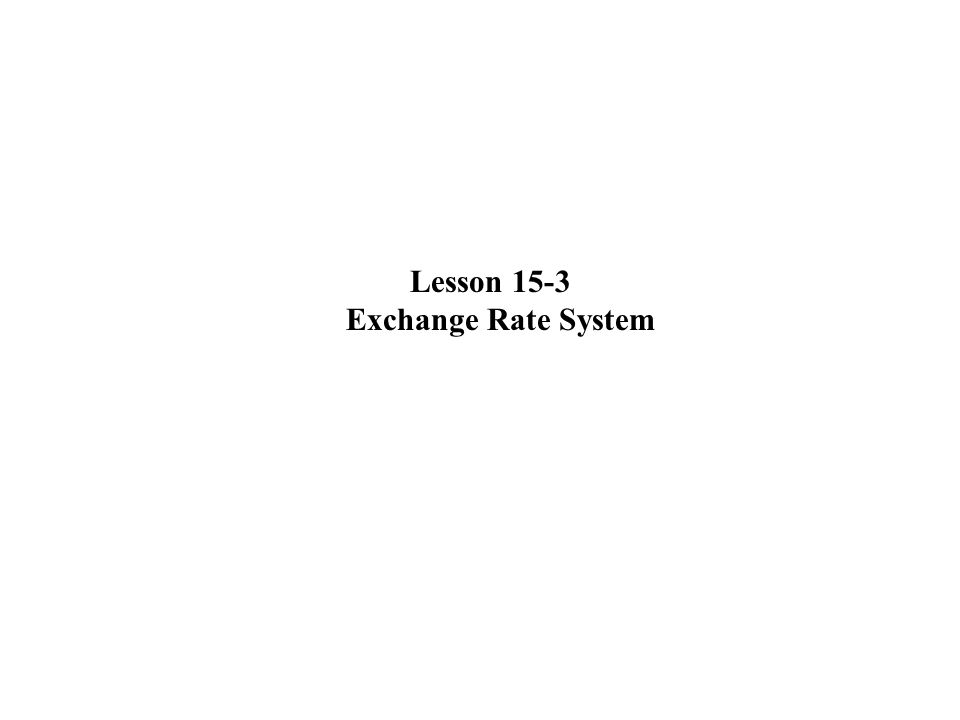 Lesson 15-3 Exchange Rate System