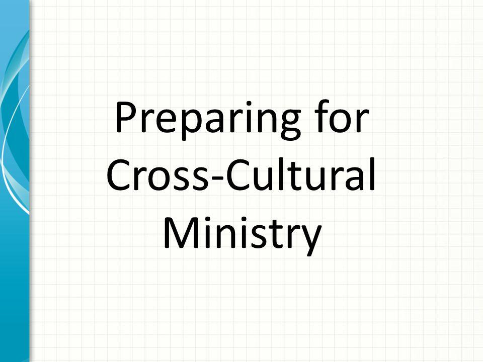 Preparing for Cross-Cultural Ministry