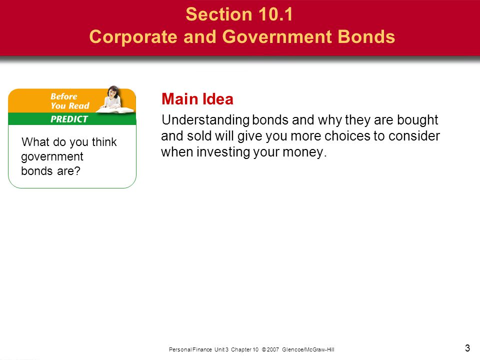 3 Main Idea Understanding bonds and why they are bought and sold will give you more choices to consider when investing your money. What do you think g