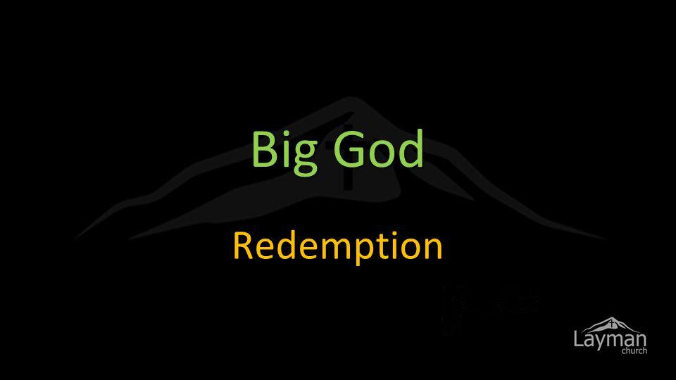 Big God Redemption