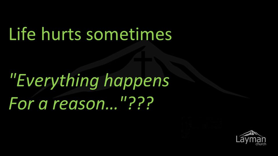 Life hurts sometimes Everything happens For a reason… ???
