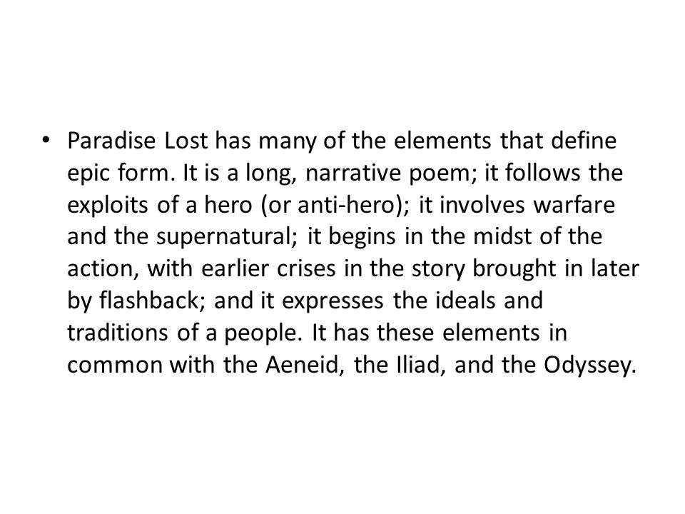 Paradise Lost has many of the elements that define epic form.