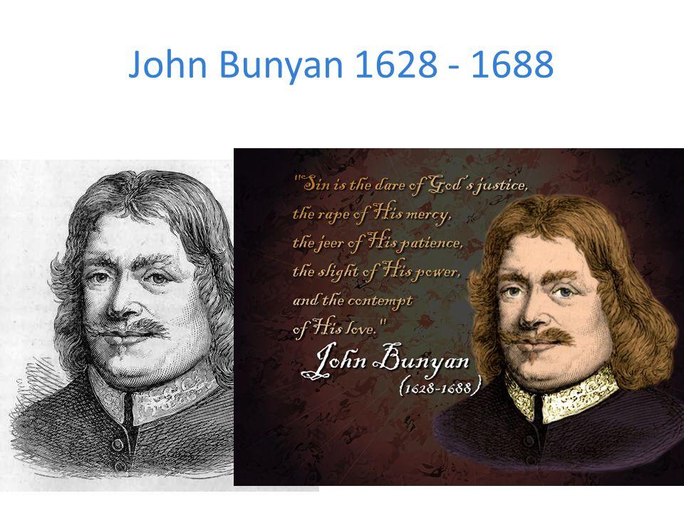 John Bunyan 1628 - 1688