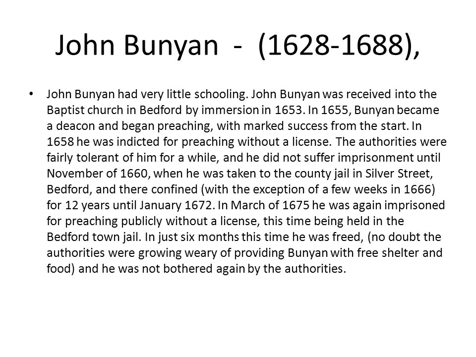 John Bunyan - (1628-1688), John Bunyan had very little schooling.