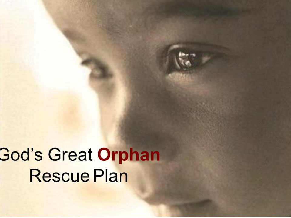 God's Great Orphan Rescue Plan