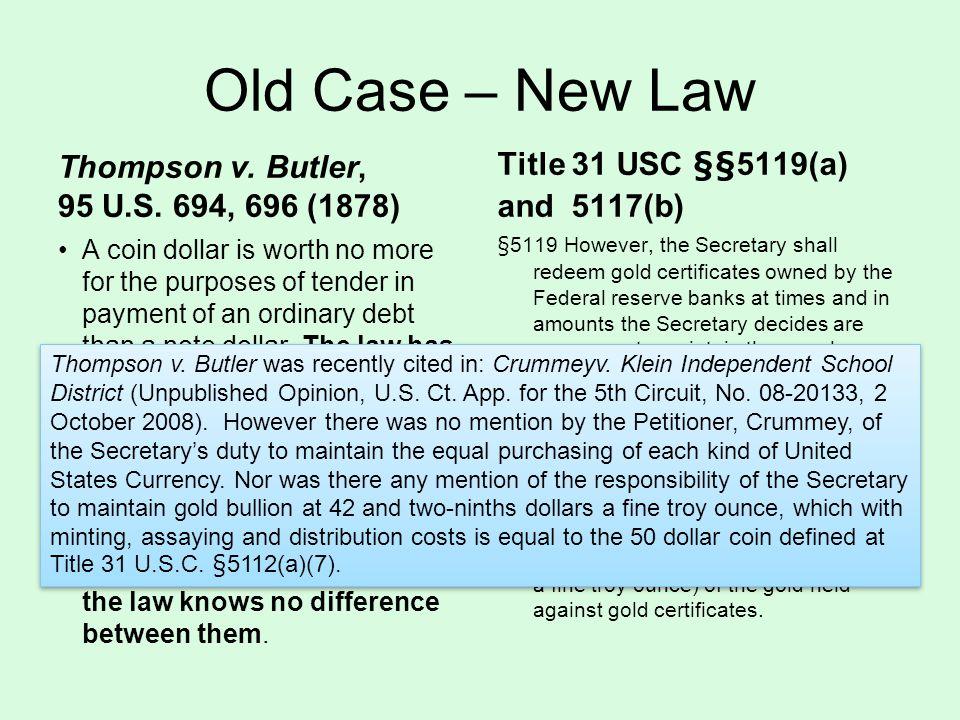 Old Case – New Law Thompson v.Butler, 95 U.S.