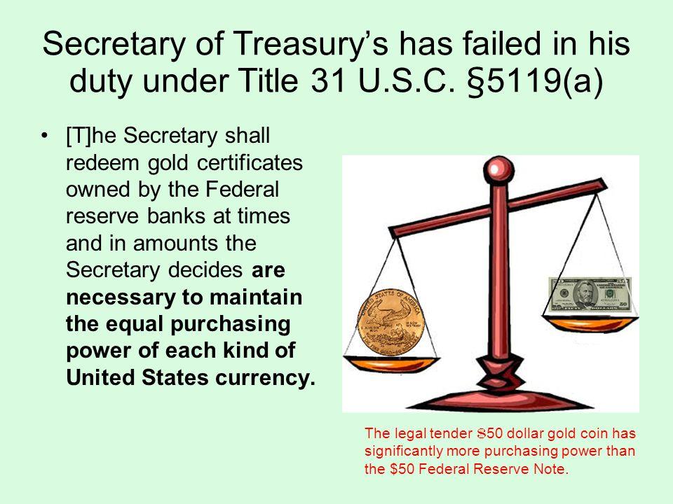 Secretary of Treasury's has failed in his duty under Title 31 U.S.C.