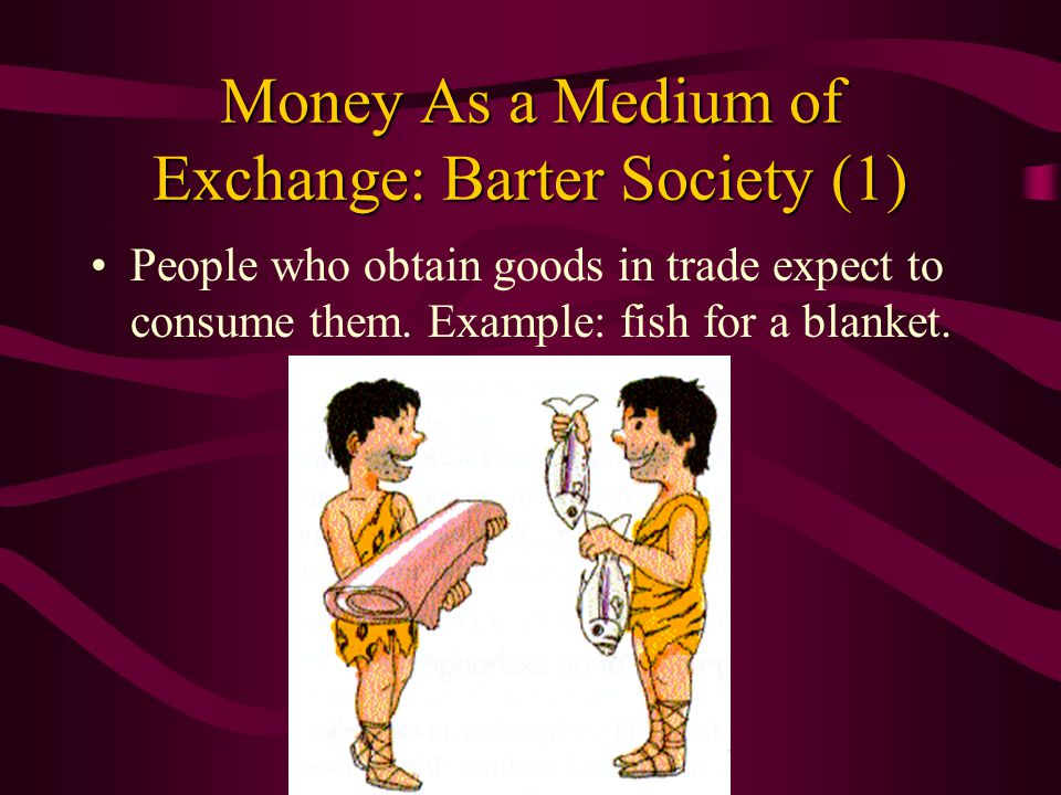 One Man Economy No need for exchangeNo need for exchange No need for moneyNo need for money