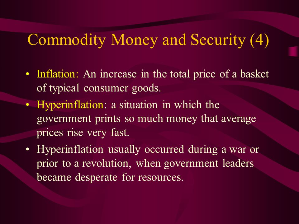Commodity Money and Security (3) Governments have often interfered with free competition or given favorable treatment to financial institutions that have issued credit money.