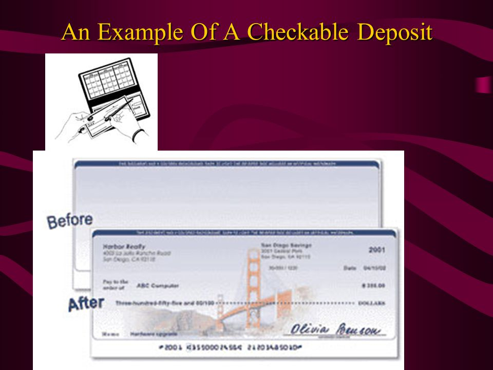 Three Ways to Use Transferable Deposits 1. Write a check.