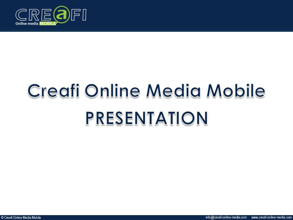 www.creafi-online-media.com info@creafi-online-media.com © Creafi Online Media Mobile
