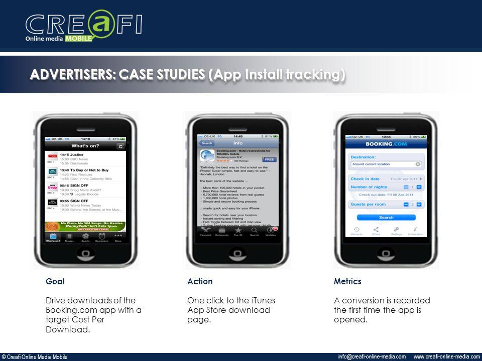 www.creafi-online-media.com info@creafi-online-media.com Goal Drive downloads of the Booking.com app with a target Cost Per Download.