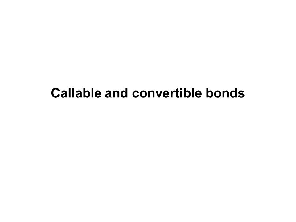 Callable and convertible bonds