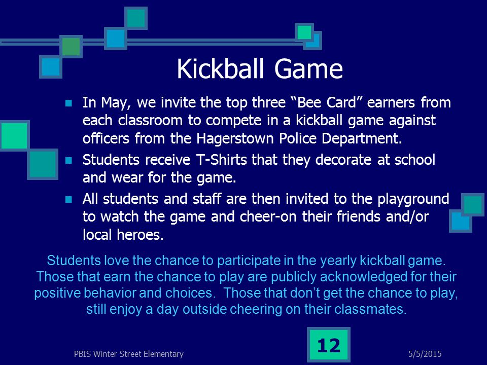 Kickball Game In May, we invite the top three Bee Card earners from each classroom to compete in a kickball game against officers from the Hagerstown Police Department.