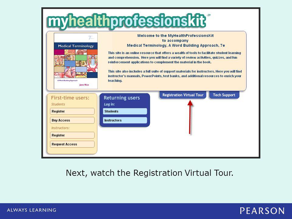 Next, watch the Registration Virtual Tour.