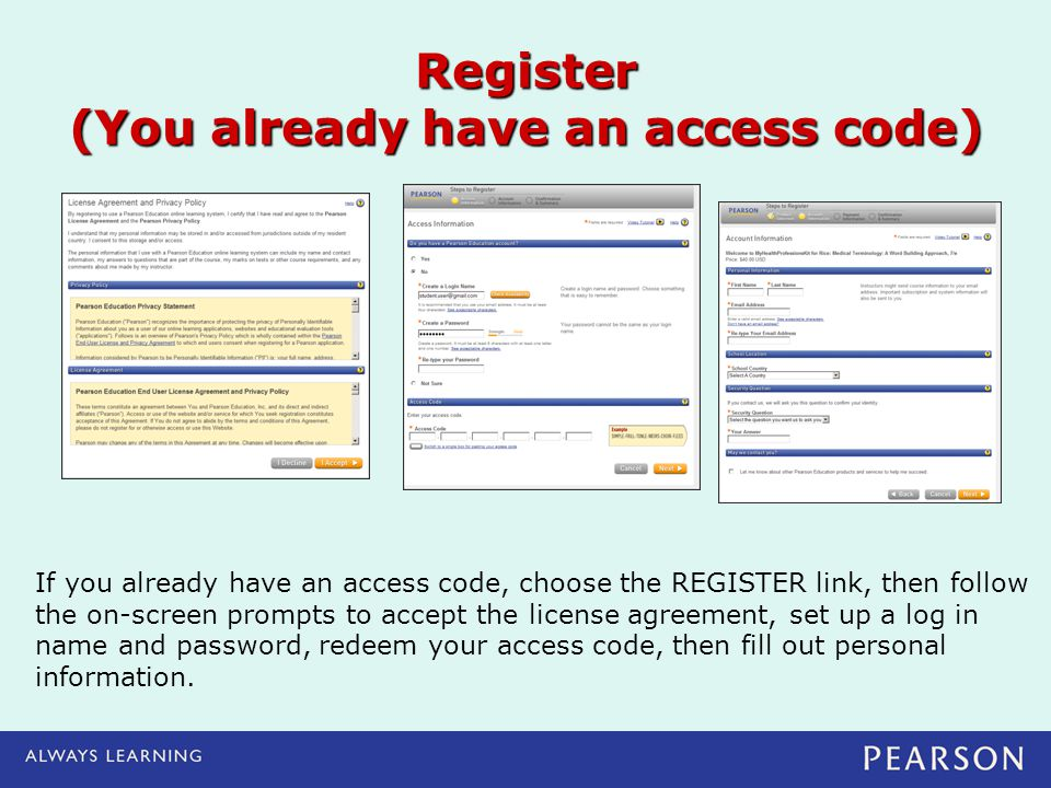 Register (You already have an access code) If you already have an access code, choose the REGISTER link, then follow the on-screen prompts to accept t