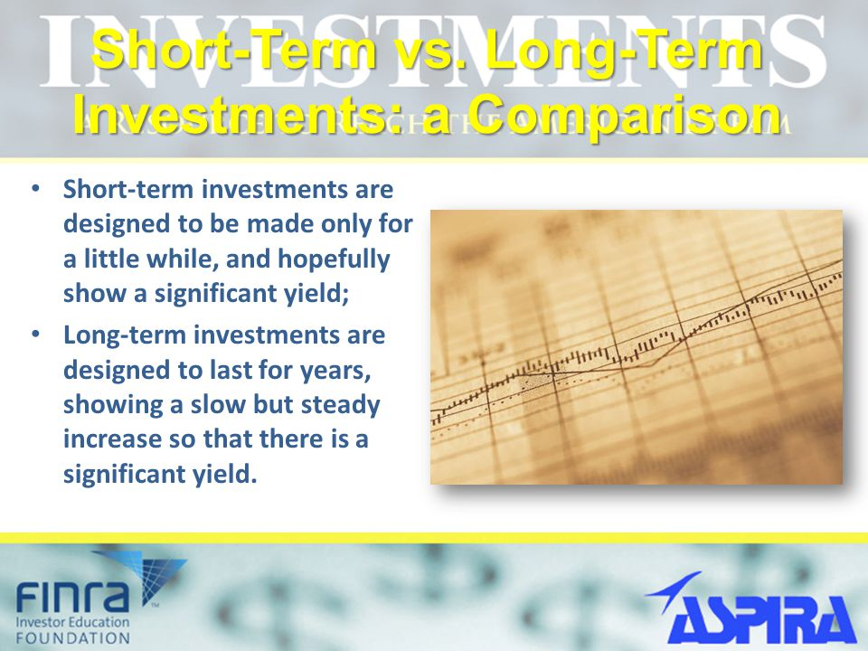 Short-Term vs. Long-Term Investments: a Comparison Short-term investments are designed to be made only for a little while, and hopefully show a signif