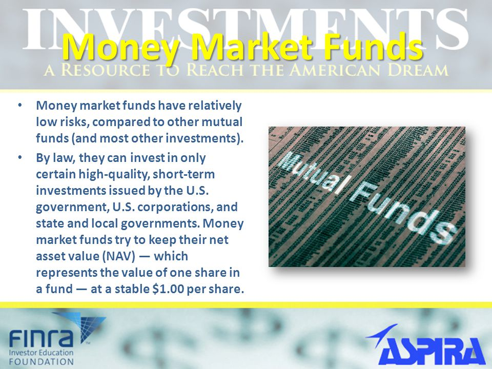 Money Market Funds Money market funds have relatively low risks, compared to other mutual funds (and most other investments). By law, they can invest