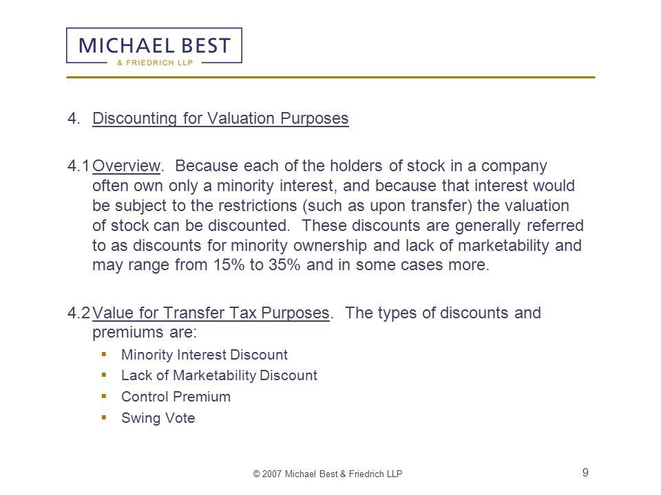 © 2007 Michael Best & Friedrich LLP 10 a.Minority Interest Discount.
