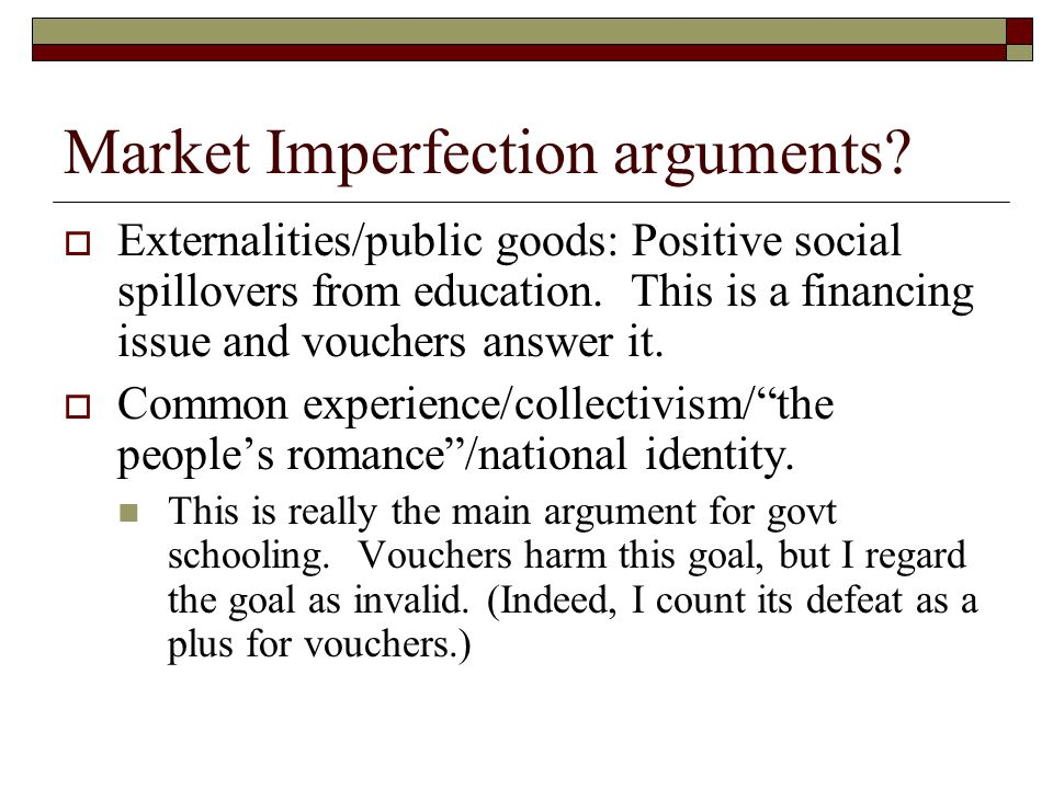 Market Imperfection arguments.