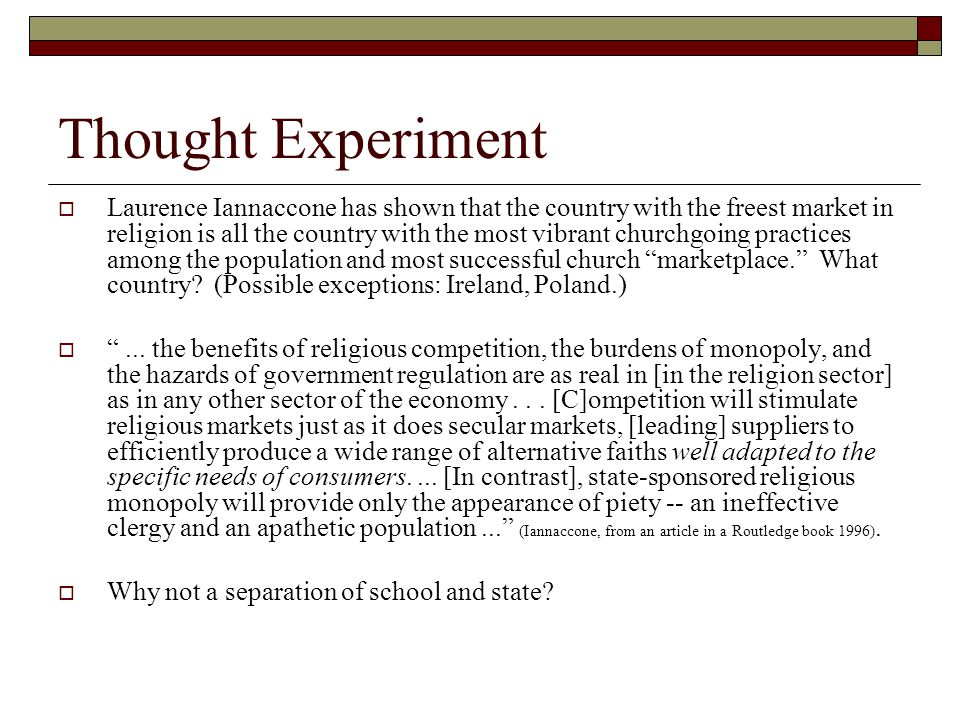 Thought Experiment  Laurence Iannaccone has shown that the country with the freest market in religion is all the country with the most vibrant churchgoing practices among the population and most successful church marketplace. What country.