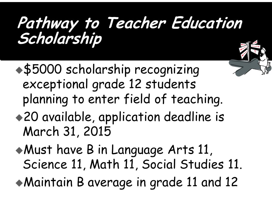 u $5000 scholarship recognizing exceptional grade 12 students planning to enter field of teaching.
