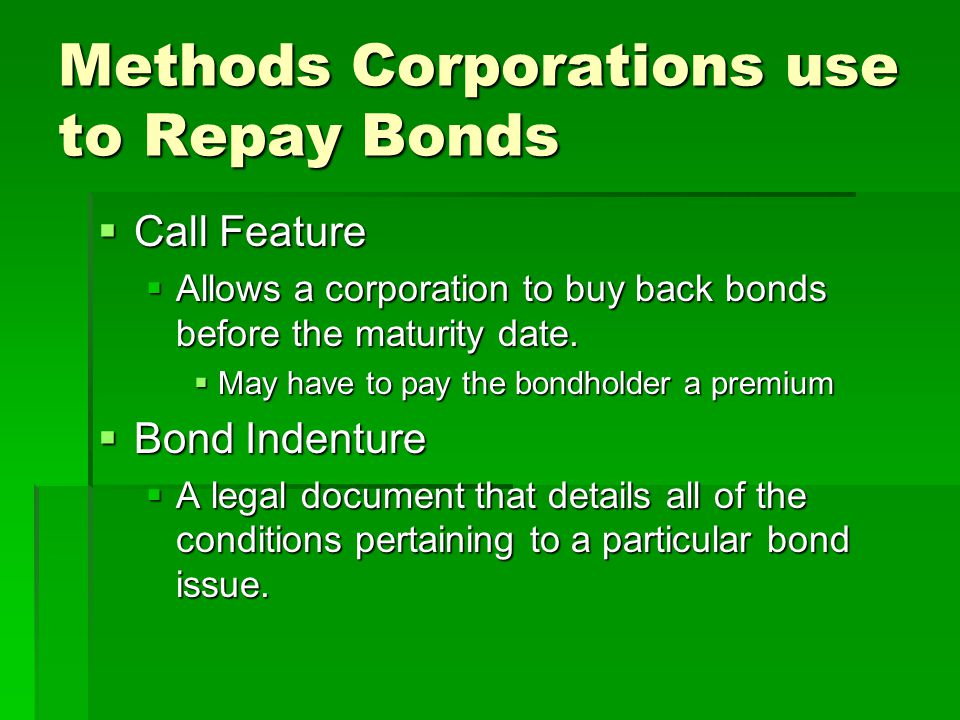 Why Investors Buy Corporate Bonds  Interest Income  Receive Interest Income every 6 months  Registered Bond  Only the owner of the bond can collect money on the bond.