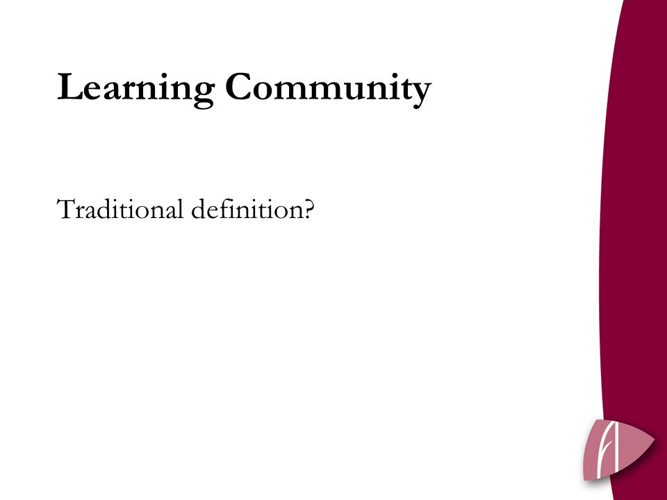 Learning Community Traditional definition?