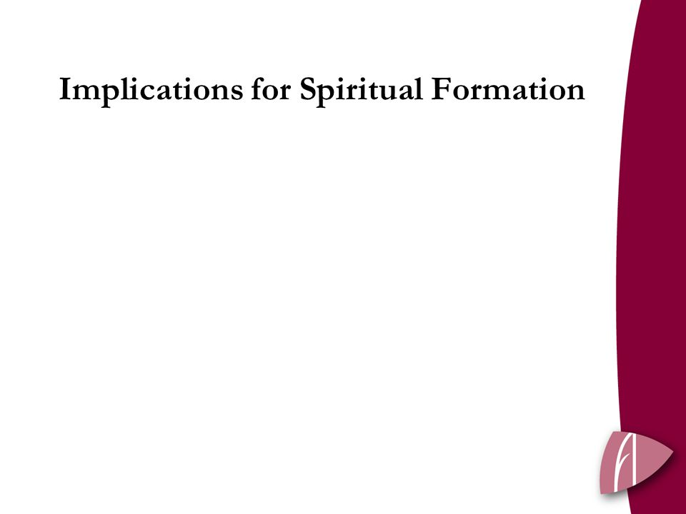 Implications for Spiritual Formation