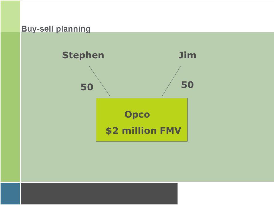 Buy-sell planning Opco $2 million FMV StephenJim 50