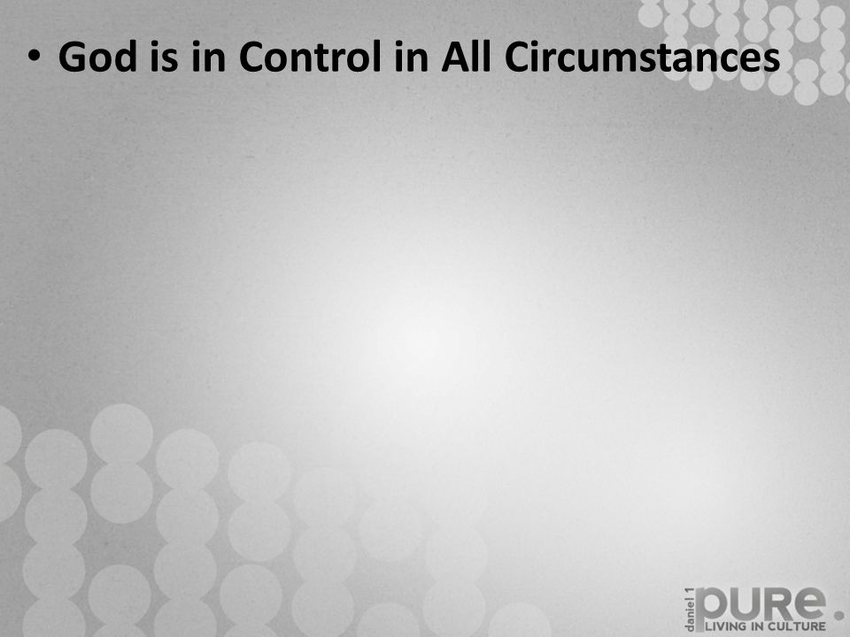 God is in Control in All Circumstances