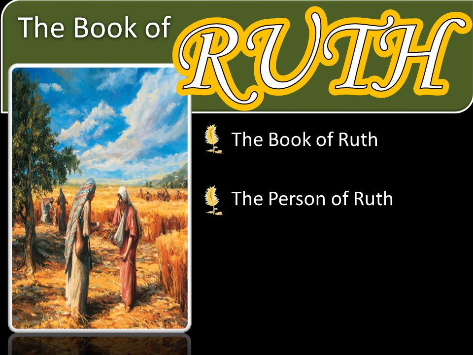 The Book of The book of Ruth deals with three major characters - Ruth, Naomi, and Boaz.