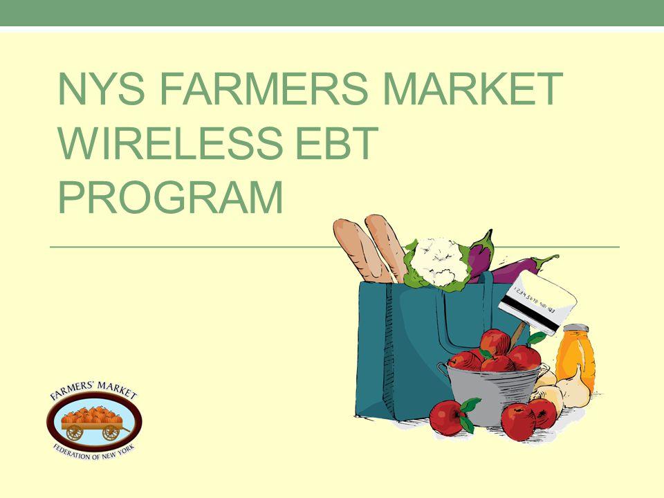 NYS FARMERS MARKET WIRELESS EBT PROGRAM