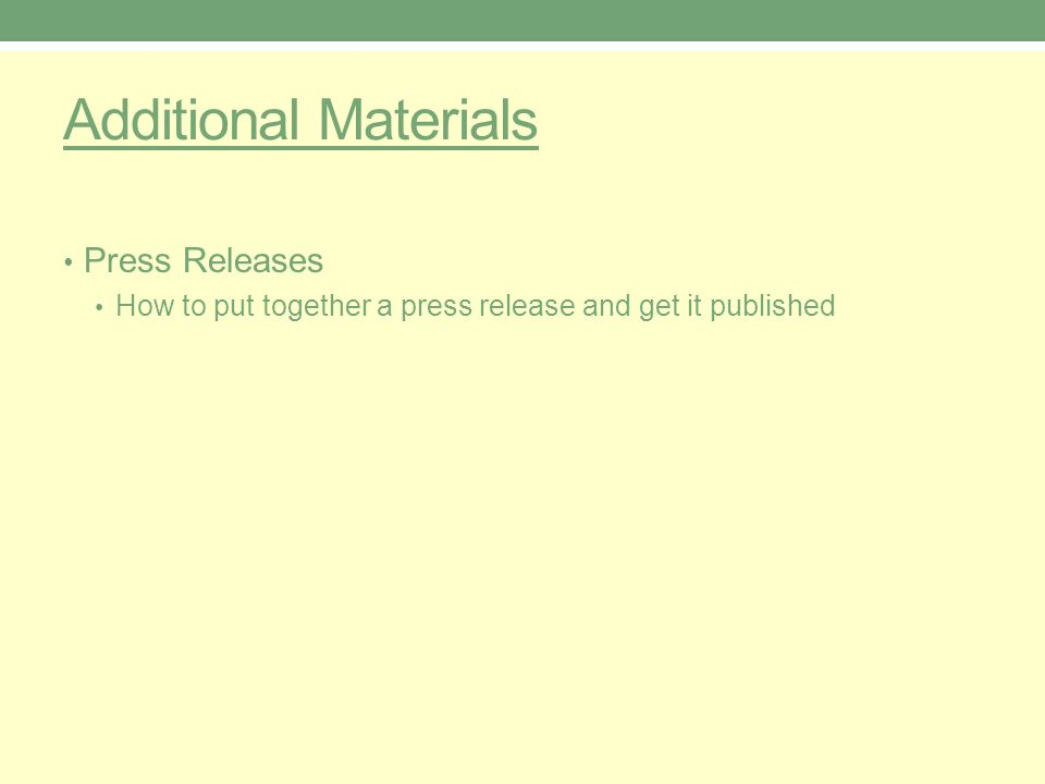 Additional Materials Press Releases How to put together a press release and get it published