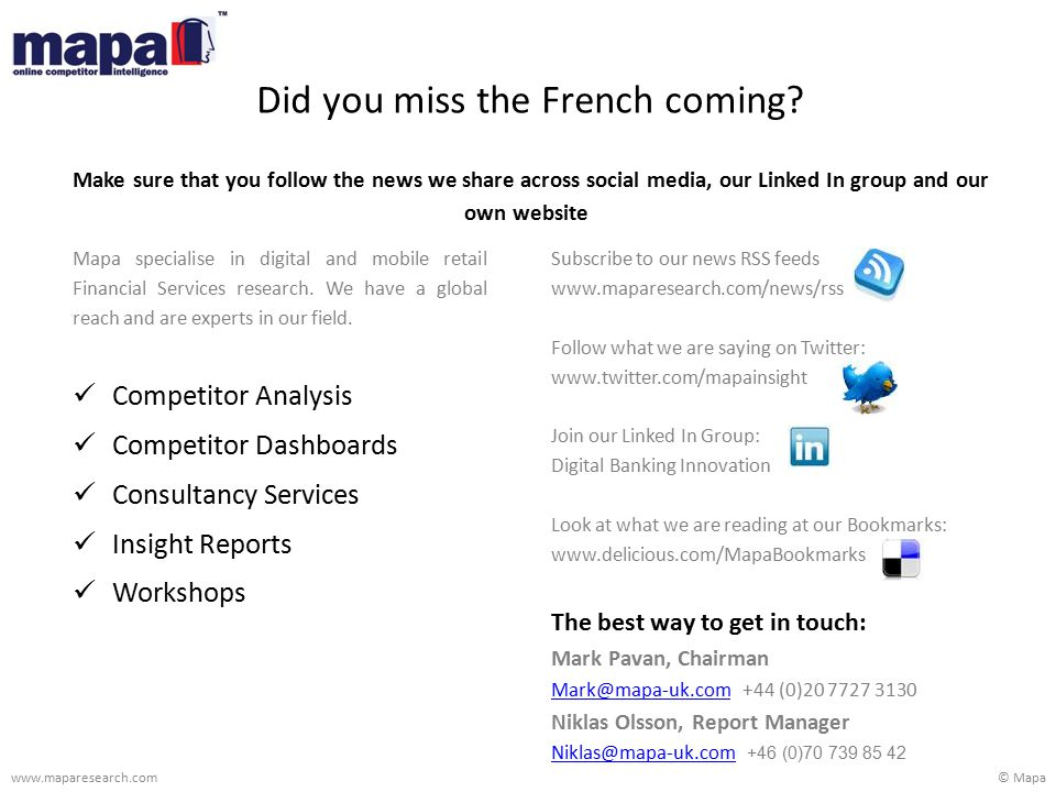 © Mapawww.maparesearch.com Did you miss the French coming? Make sure that you follow the news we share across social media, our Linked In group and ou