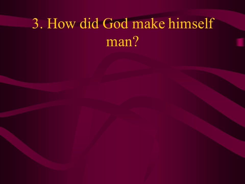 2. Why do we believe that Jesus is true man.