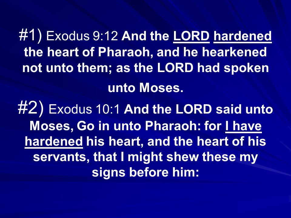 God tells us that He is going to harden Pharaoh's heart.