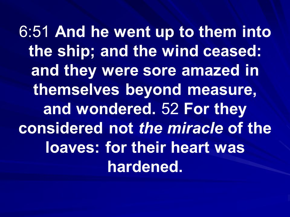 6:49 But when they saw him walking upon the sea, they supposed it had been a spirit, and cried out: 50 For they all saw him, and were troubled.