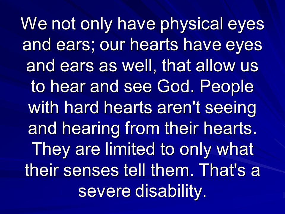 8:18 Having eyes, see ye not. and having ears, hear ye not.