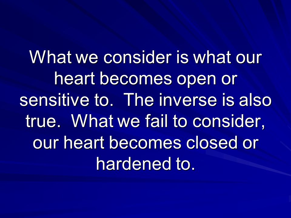 What causes a hardened heart toward God.